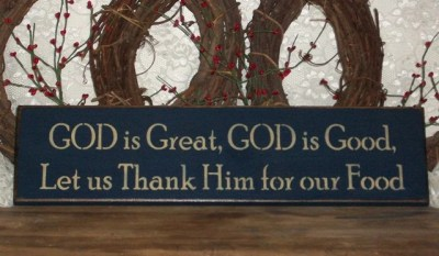 God is Great God is Good Let us Thank Him by thecountrysignshop