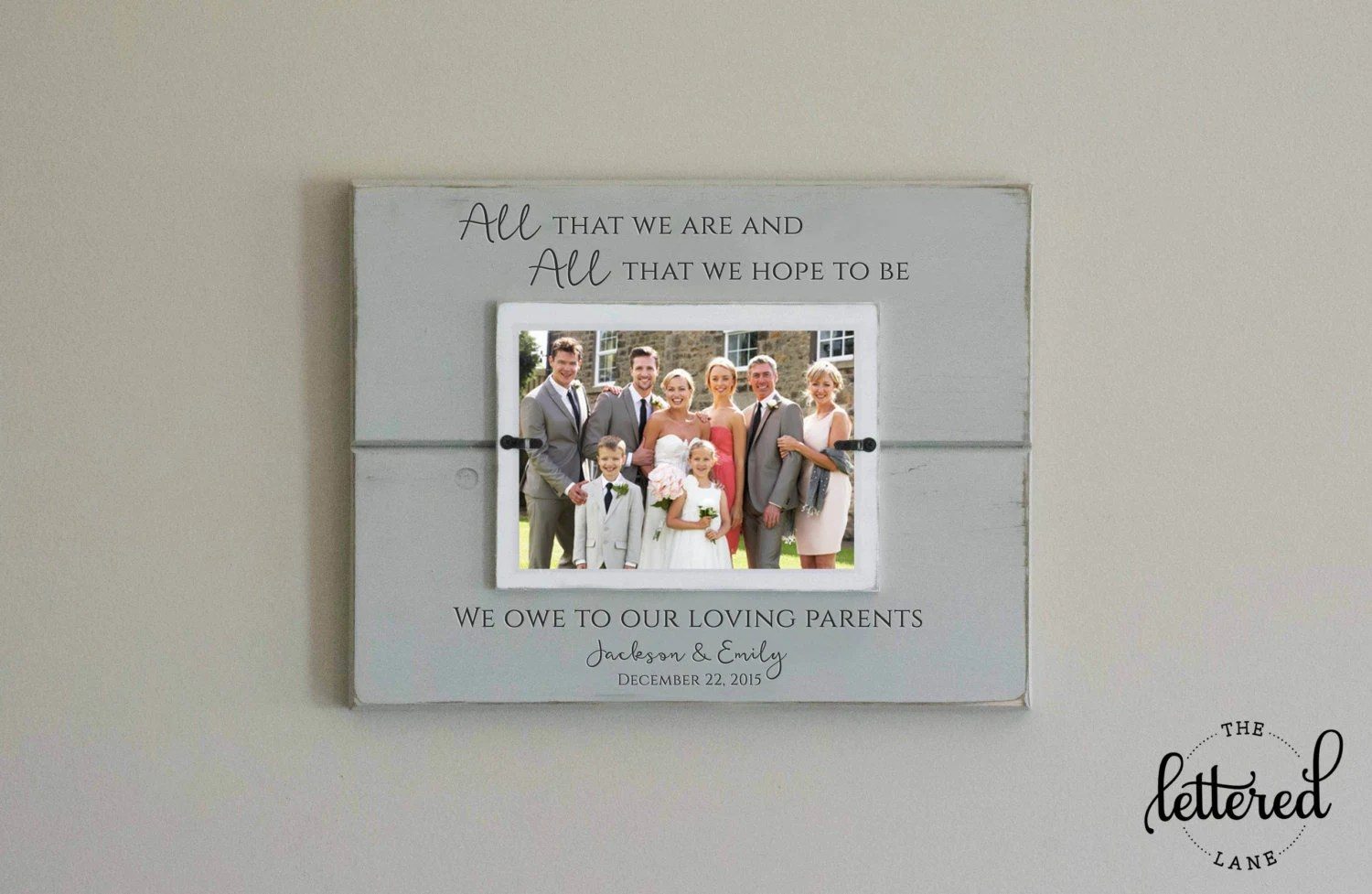 grooms parents gift parent wedding gifts Parents Wedding Gift Frame All that we are all we hope to be we owe to our loving parents picture frame present custom personalized
