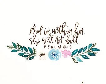Items similar to God is within her, she will not fall. Psalm 46:5 - PRINT / Scripture ...