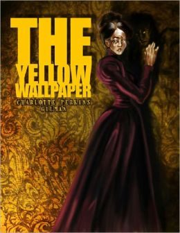 The Yellow Wallpaper by Charlotte Perkins Gilman - Full Version