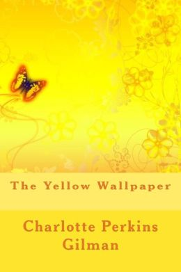 The Yellow Wallpaper by Charlotte Perkins Gilman | 9781494422134 | Paperback | Barnes & Noble