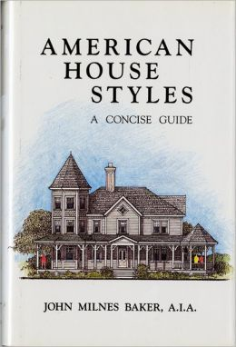 American House Styles: A Concise Guide by John Milnes ...