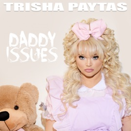 Daddy Issues   EP by Trisha Paytas on Apple Music Daddy Issues   EP Trisha Paytas