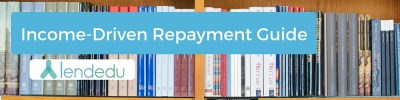 Income-Driven Repayment Plans for Federal Student Loans | LendEDU