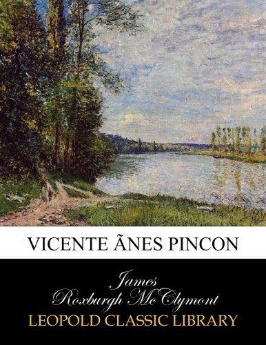 Vicente Ãnes Pincon | Leopold Classic Library