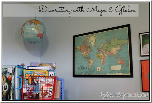 Decorating with Maps   Globes