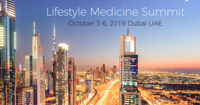Lifestyle Medicine Summit | Dubai UAE October 3-6, 2019 ...
