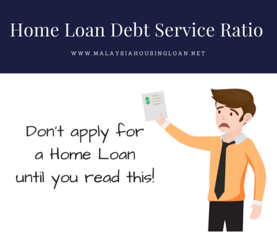 Don't apply for a Home Loan until you read this! Home Loan Debt Service Ratio (DSR) - Malaysia ...