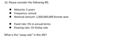 Solved: 10. Please Consider The Following IRS. Maturity: 5... | Chegg.com