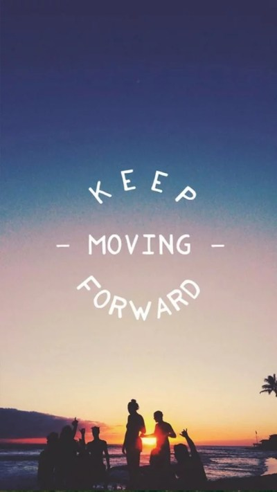 Keep moving forward | Inspiring iPhone Wallpapers | POPSUGAR Tech Photo 5