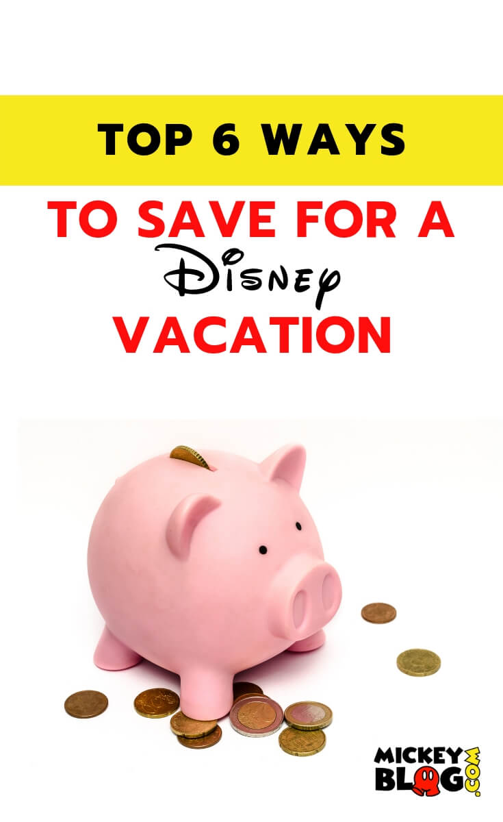 Top 6 Ways to Save for a Disney Vacation