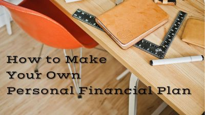How to Make Your Own Personal Financial Plan - Mom and Dad Money