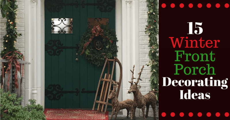 15 Winter Front Porch Decorating Ideas   Montana Happy