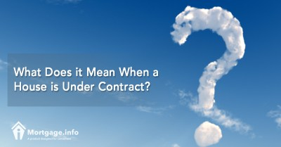 What Does it Mean When a House is Under Contract? - Mortgage.info