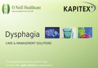 Dysphagia - Care and Management Solutions from Kapitex - O Neill Healthcare