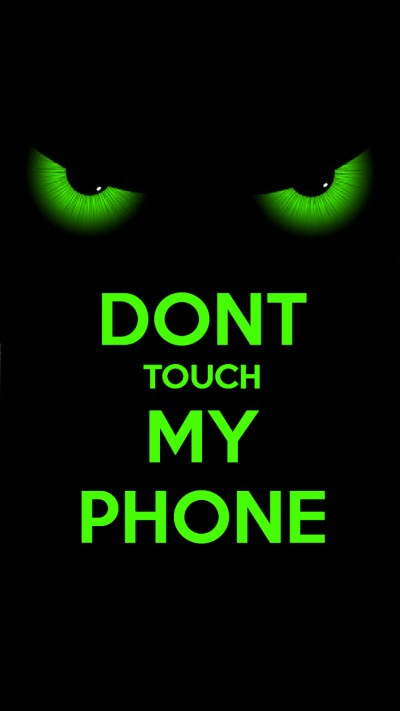 Don T Touch My Phone Wallpapers HD