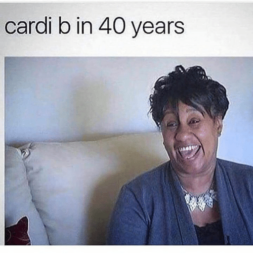 Cardi B in 40 Years   Cardi B Meme on me me Cardi B  Celebrities  and Cardi  cardi b in 40 years