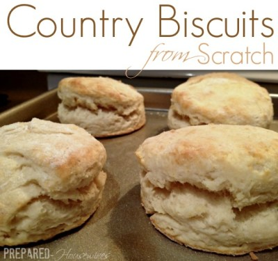 EASY Country Biscuits from Scratch - Prepared Housewives