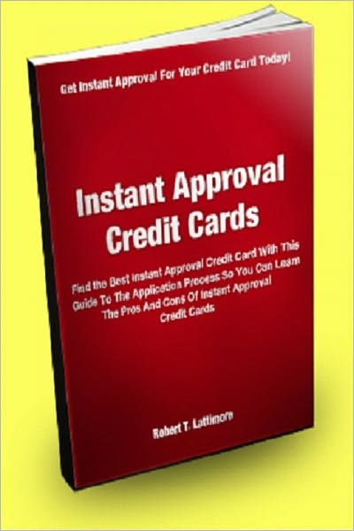 Instant Approval Credit Cards; Find the Best Instant Approval Credit Card With This Guide To The ...