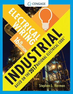 Electrical Wiring Industrial / Edition 16 by Stephen L. Herman | 9781337101929 | Paperback ...