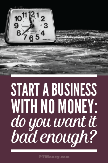 How to Start a Business with No Money | PT Money