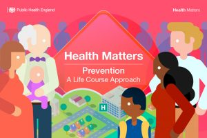 Health Matters: Prevention - A Life Course Approach ...