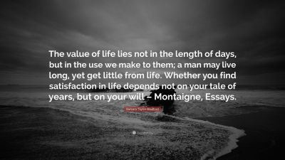 """Barbara Taylor Bradford Quote: """"The value of life lies not in the length of days, but in the use ..."""