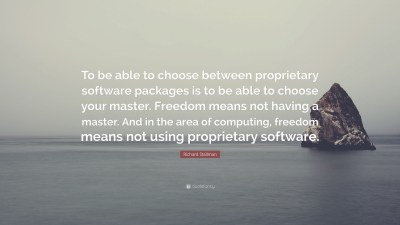 "Richard Stallman Quote: ""To be able to choose between proprietary software packages is to be ..."