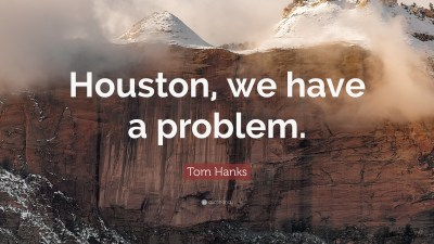 "Tom Hanks Quote: ""Houston, we have a problem."" (12 wallpapers) - Quotefancy"
