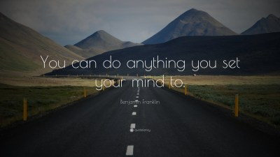 """Benjamin Franklin Quote: """"You can do anything you set your mind to."""" (29 wallpapers) - Quotefancy"""