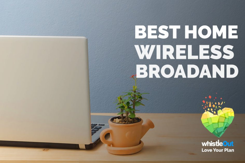 Editor's Pick: Best Home Wireless Broadband Plans April 2019   WhistleOut