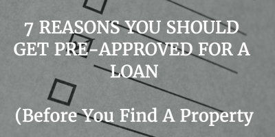 7 Reasons You Should Get Pre-Approved For A Loan - Real Estate Finance