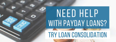 Need Help With Payday Loans? Try Loan Consolidation | Real PDL Help
