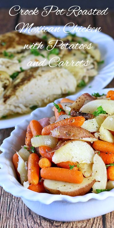 Crock Pot Roasted Mexican Chicken with Potatoes and Carrots - Recipes Food and Cooking