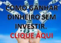 Como Ganhar Dinheiro Na Internet Sem Investir 1 Centavo