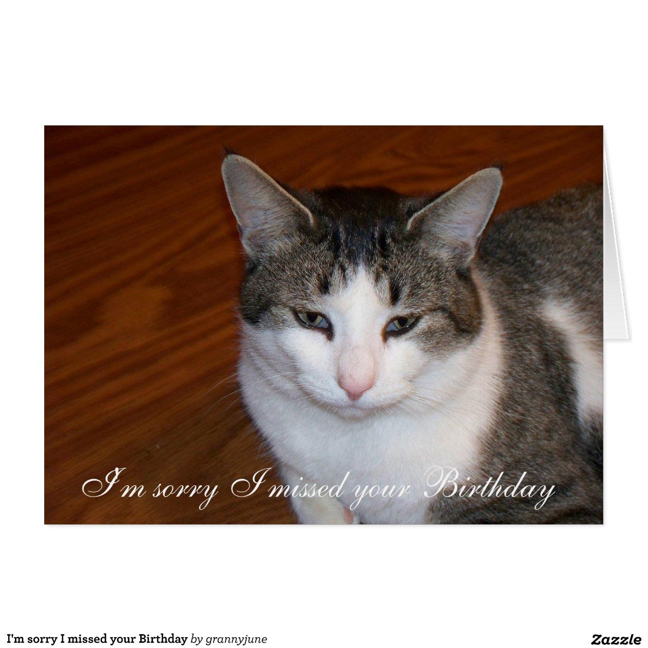 im_sorry_i_missed_your_birthday_greeting_card-r32472df43bc94bf2991db9e65656bbcc_xvuak_8byvr_1200 ...