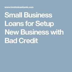 http://www.slideshare.net/FastBusinessLoans/how-to-get-a-business-loan-with-bad-credit-37361950 ...