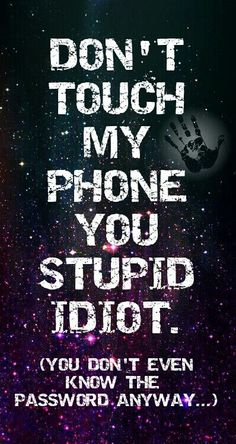 Don't touch my phone | Fond d'écran,Wallpaper. | Pinterest | Phones