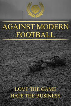 Against Modern Football. | My Style-Alive | Pinterest | Modern and Football