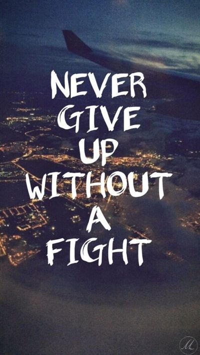 Never give up without a fight. iPhone wallpaper quotes. Apple iPhone 5s HD Wallpapers | @mobile9 ...