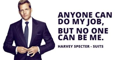 Anyone can do my job, but no one can be me. Harvey Specter - Suits | Quotes | Pinterest | Harvey ...