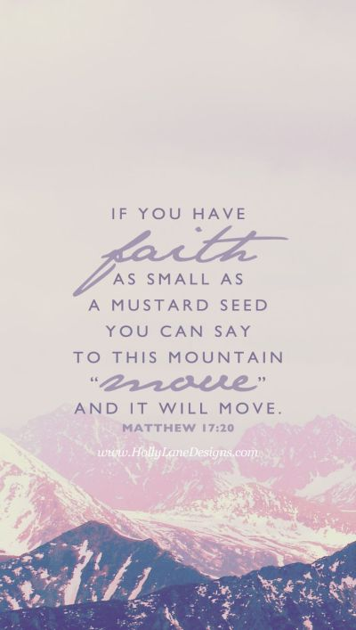 if you have faith as small as a mustard seed, you can say to this mountain, 'Move from here to ...