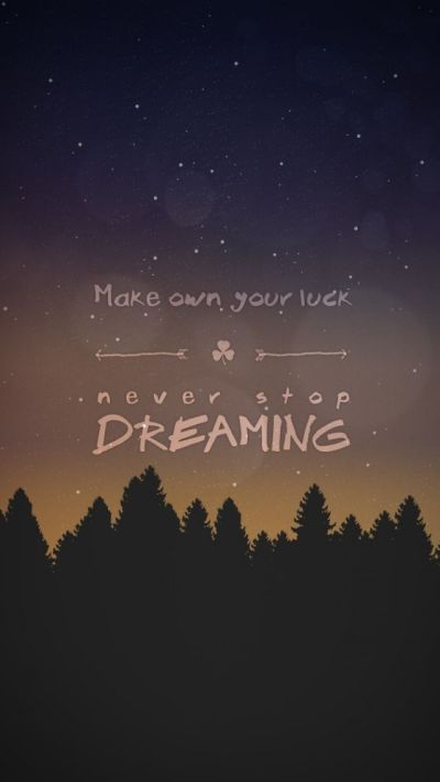 Never Stop Dreaming - iPhone wallpaper #quotes @mobile9 | Inspiring Image Quotes | Pinterest ...