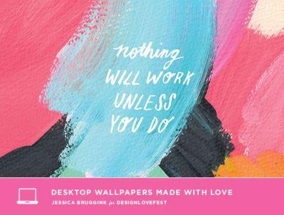 nothing will work unless you do | free background wallpaper | designlovefest x jessica bruggink ...