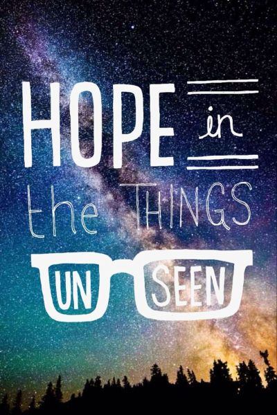 Hope is the things unseen | Amazing quotes | Pinterest | iPhone backgrounds, Inspiration and Peace