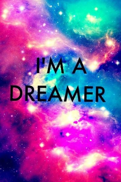 I'm a dreamer | wallpaper | Pinterest