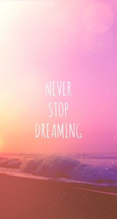 Tap on image for more inspiring quotes! Never Stop Dreaming iPhone 5 wallpaper #mobile9 Click to ...