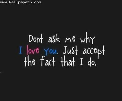 Download Do not ask me why i love you - Heart touching love quote for your mobile cell phonehttp ...