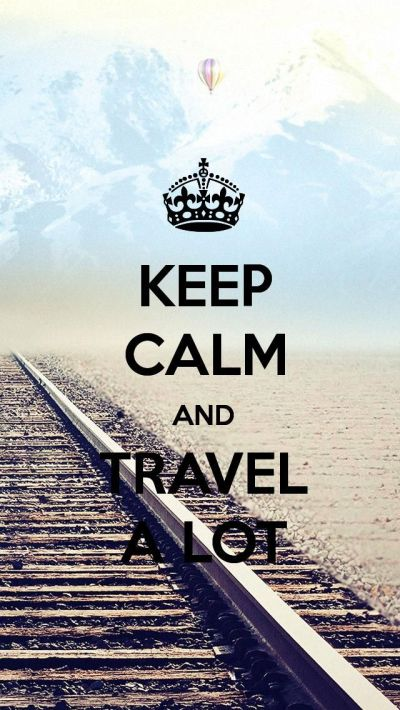KEEP CALM AND TRAVEL A LOT, the iPhone 5 KEEP CALM Wallpaper I just pinned! | Note to Self ...