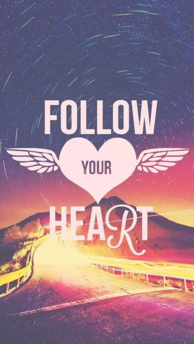 Follow your heart. Beautiful Quotes wallpapers for iPhone. Tap to see more Signs & Sayings Apple ...